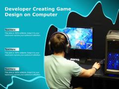 Developer Creating Game Design On Computer Ppt PowerPoint Presentation Infographics Tips PDF