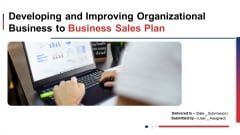 Developing And Improving Organizational Business To Business Sales Plan Ppt PowerPoint Presentation Complete With Slides