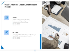 Developing Content Strategy Project Context And Goals Of Content Creation Proposal Ppt Gallery Designs Download PDF