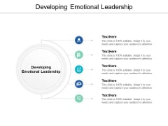 Developing Emotional Leadership Ppt PowerPoint Presentation Portfolio Maker Cpb