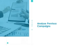 Developing New Sales And Marketing Strategic Approach Analyse Previous Campaigns Ppt PowerPoint Presentation Model Clipart PDF