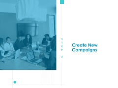 Developing New Sales And Marketing Strategic Approach Create New Campaigns Ppt PowerPoint Presentation Show PDF