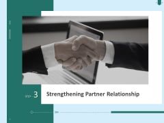 Developing Organization Partner Strategy Strengthening Partner Relationship Ppt Infographics Example PDF