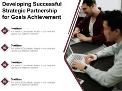 Developing Successful Strategic Partnership For Goals Achievement Ppt PowerPoint Presentation File Model PDF