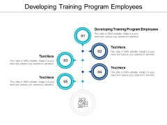 Developing Training Program Employees Ppt PowerPoint Presentation Slides Examples Cpb
