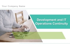 Development And IT Operations Continuity Process Plan Ppt PowerPoint Presentation Complete Deck
