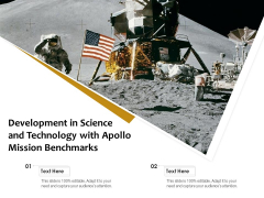Development In Science And Technology With Apollo Mission Benchmarks Ppt PowerPoint Presentation Styles Portrait PDF