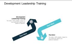 Development Leadership Training Ppt PowerPoint Presentation Show Deck Cpb