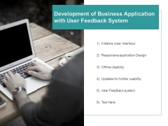 Development Of Business Application With User Feedback System Ppt PowerPoint Presentation File Information