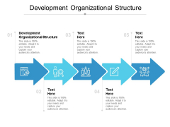 Development Organizational Structure Ppt PowerPoint Presentation Show Icons Cpb