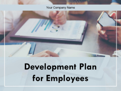 Development Plan For Employees Ppt PowerPoint Presentation Complete Deck With Slides