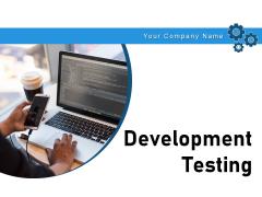 Development Testing Project Test Initiation Ppt PowerPoint Presentation Complete Deck