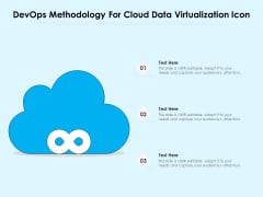 Devops Methodology For Cloud Data Virtualization Icon Ppt PowerPoint Presentation Gallery Icons PDF