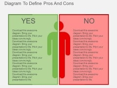Diagram To Define Pros And Cons Powerpoint Templates