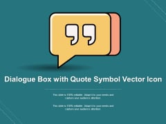 Dialogue Box With Quote Symbol Vector Icon Ppt PowerPoint Presentation Infographics Background Image