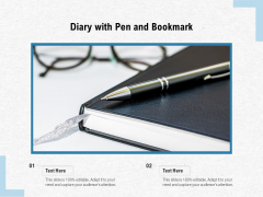 Diary With Pen And Bookmark Ppt PowerPoint Presentation File Model PDF