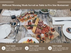 Different Morning Meals Served On Table In Five Star Restaurant Ppt PowerPoint Presentation Inspiration Slideshow PDF