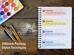 Different Painting Styles Techniques Ppt PowerPoint Presentation Styles Visual Aids