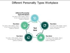 Different Personality Types Workplace Ppt PowerPoint Presentation Inspiration Slide Cpb