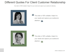 Different Quotes For Client Customer Relationship Ppt PowerPoint Presentation Visual Aids