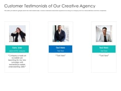 Digital Agency Pitch Presentation Customer Testimonials Of Our Creative Agency Topics PDF