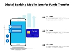 Digital Banking Mobile Icon For Funds Transfer Ppt PowerPoint Presentation Gallery Files PDF