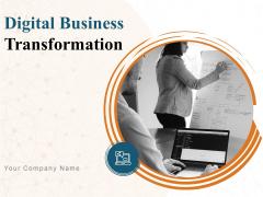 Digital Business Transformation Ppt PowerPoint Presentation Complete Deck With Slides
