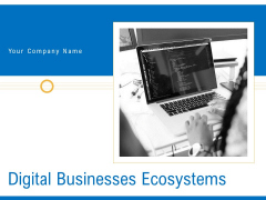 Digital Businesses Ecosystems Ppt PowerPoint Presentation Complete Deck With Slides
