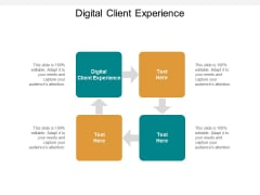 Digital Client Experience Ppt PowerPoint Presentation Guide Cpb