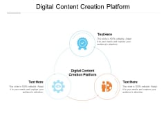 Digital Content Creation Platform Ppt PowerPoint Presentation Styles Example Cpb