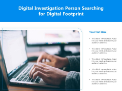 Digital Investigation Person Searching For Digital Footprint Ppt PowerPoint Presentation File Display PDF