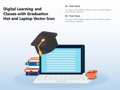Digital Learning And Classes With Graduation Hat And Laptop Vector Icon Ppt PowerPoint Presentation Icon Ideas PDF