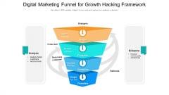 Digital Marketing Funnel For Growth Hacking Framework Ppt PowerPoint Presentation File Vector PDF