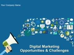 Digital Marketing Opportunities And Challenges Ppt PowerPoint Presentation Complete Deck With Slides