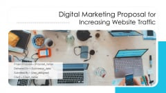 Digital Marketing Proposal For Increasing Website Traffic Ppt PowerPoint Presentation Complete Deck With Slides