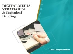Digital Media Strategies And Technical Briefing Ppt PowerPoint Presentation Rules