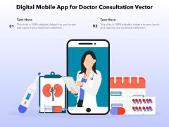 Digital Mobile App For Doctor Consultation Vector Ppt PowerPoint Presentation Portfolio Design Ideas PDF