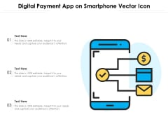 Digital Payment App On Smartphone Vector Icon Ppt PowerPoint Presentation Gallery Files PDF