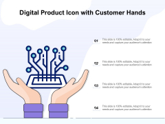 Digital Product Icon With Customer Hands Ppt PowerPoint Presentation Outline Graphics Example PDF