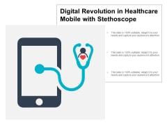 Digital Revolution In Healthcare Mobile With Stethoscope Ppt Powerpoint Presentation File Outline