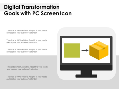 Digital Transformation Goals With PC Screen Icon Ppt PowerPoint Presentation Layouts Slide Portrait PDF