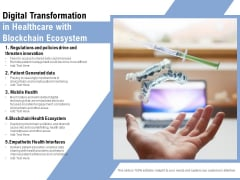 Digital Transformation In Healthcare With Blockchain Ecosystem Ppt PowerPoint Presentation Gallery Information