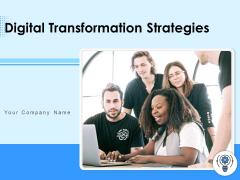 Digital Transformation Strategies Ppt PowerPoint Presentation Complete Deck With Slides