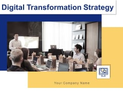 Digital Transformation Strategy Ppt PowerPoint Presentation Complete Deck With Slides