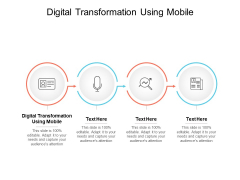 Digital Transformation Using Mobile Ppt PowerPoint Presentation Layouts Diagrams Cpb