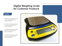 Digital Weighing Scale For Customer Products Ppt PowerPoint Presentation File Grid PDF