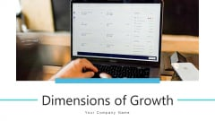 Dimensions Of Growth Strategic Planning Ppt PowerPoint Presentation Complete Deck With Slides