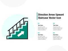 Direction Arrow Upward Staircase Vector Icon Ppt PowerPoint Presentation Infographic Template Show
