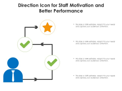 Direction Icon For Staff Motivation And Better Performance Ppt PowerPoint Presentation File Smartart PDF