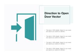 Direction To Open Door Vector Ppt PowerPoint Presentation Infographics Slides